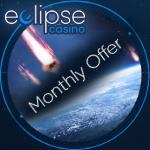 Monthly offer for regular players at Eclipse casino